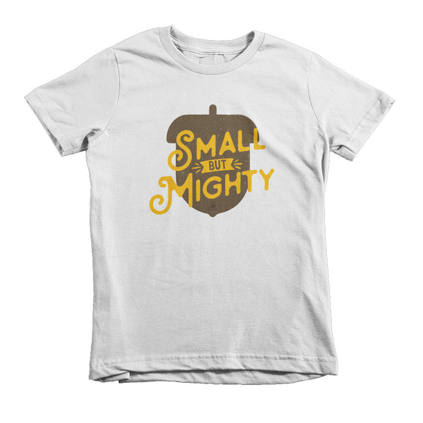 Small But Mighty - Short sleeve kids t-shirt [MORE COLORS AVAILABLE]