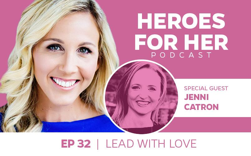 Jenni Catron: Lead With Love