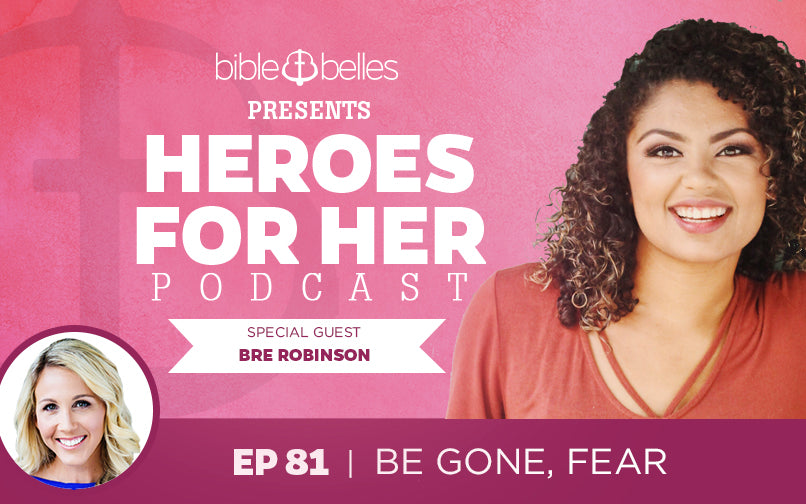 [EPISODE 81] Overcoming Fear w/ Bre Robinson