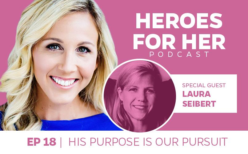 Laura Seibert: His Purpose Is Our Pursuit
