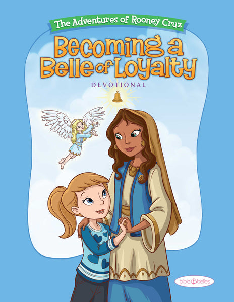 Becoming A Belle Of Loyalty Kids Devotional Download
