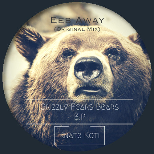 Knate Koti - Grizzly Fears Bears