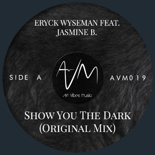 Show You The Dark - Eryck Wyseman Feat. Jasmine B