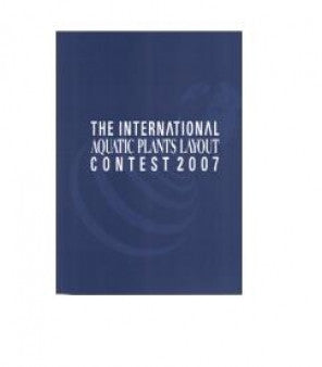 The International Aquatic Plants Layout Contest Book 2007