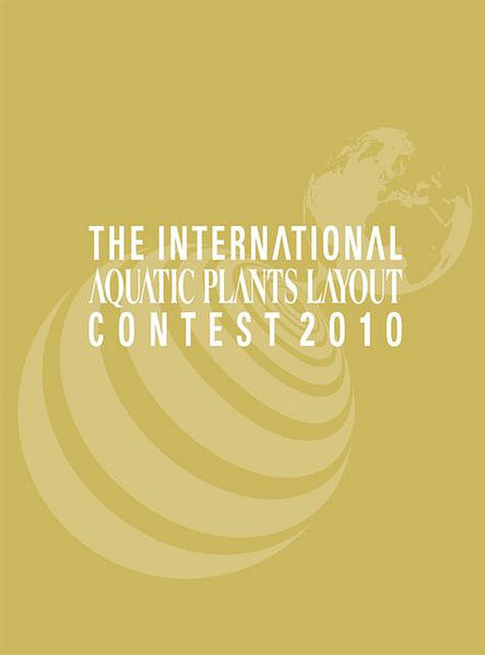 The International Aquatic Plants Layout Contest Book 2010