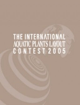 The International Aquatic Plants Layout Contest Book 2005