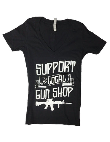 Support Your Local Gun Shop Ladies Deep V