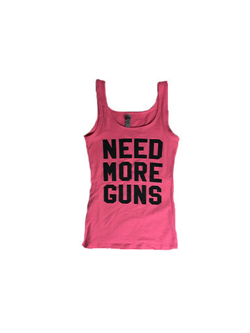 NEED MORE GUNS Ladies