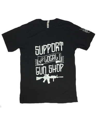SUPPORT YOUR LOCAL GUN SHOP