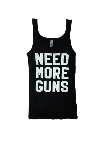NEED MORE GUNS Ladies Tank