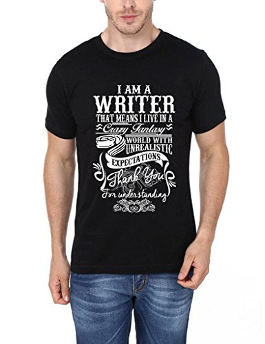 I Am A Writer That Means I Live In a Crazy Fantasy World With Unrealistic Expectations Thank You For Understanding Printed Tshirt