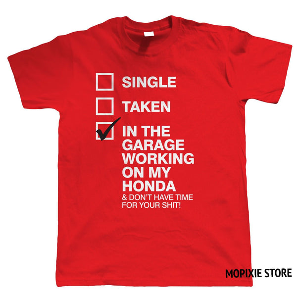 In The Garage Working on My Honda Mens Funny Biker T Shirt
