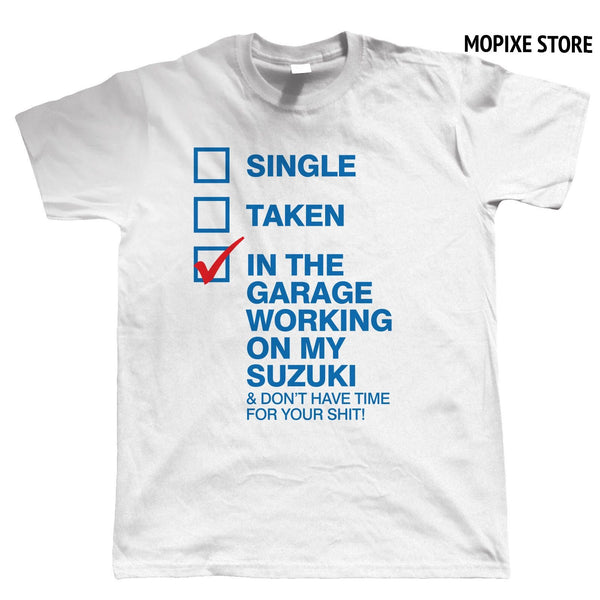 In The Garage Working on My Suzuki Mens Funny Biker T Shirt