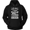 There Aren't Many Things More Than Being A Teacher But One Of Them Is Being A Grandma | T-shirt