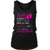 Just When I Thought I Was Too Old To Fall In Love Again...I Became A Grandma | T-shirt