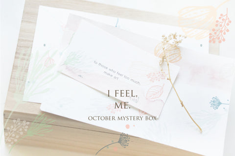 I Feel, Me. (October Box)
