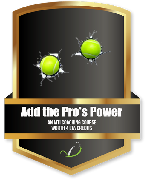 Adding the Pro's Power - Tennis Education Course - further discount available when you join MTI