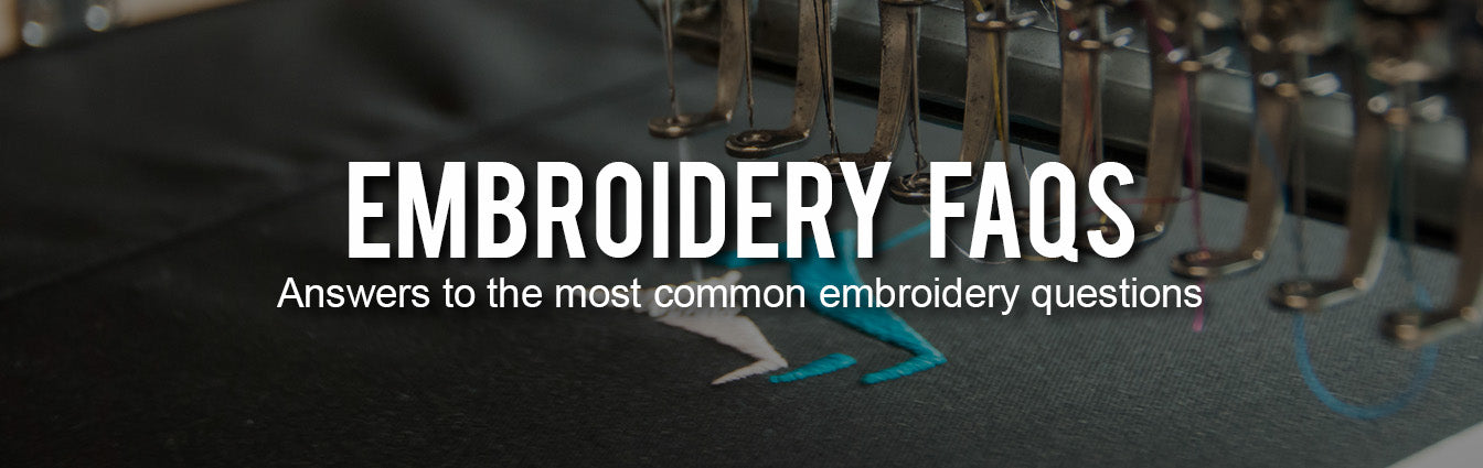 Embroidery FAQs