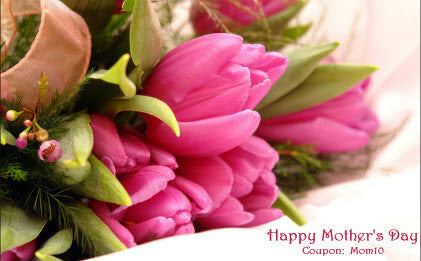 Mother's Day -  May 8th