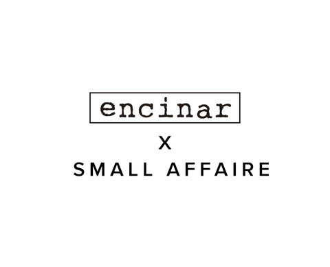 Encinar x Small Affaire