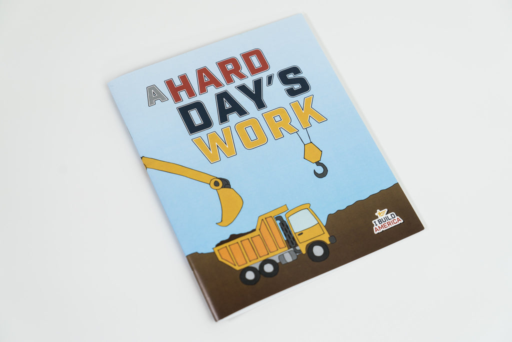 I Build America Children's Book - A Hard Day's Work