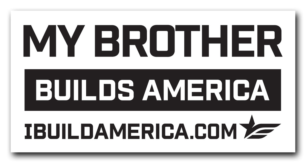 My Brother Builds America Decal
