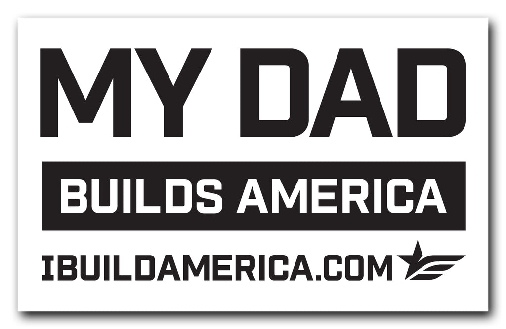 My Dad Builds America Decal
