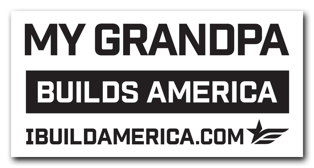 My Grandpa Builds America Decal