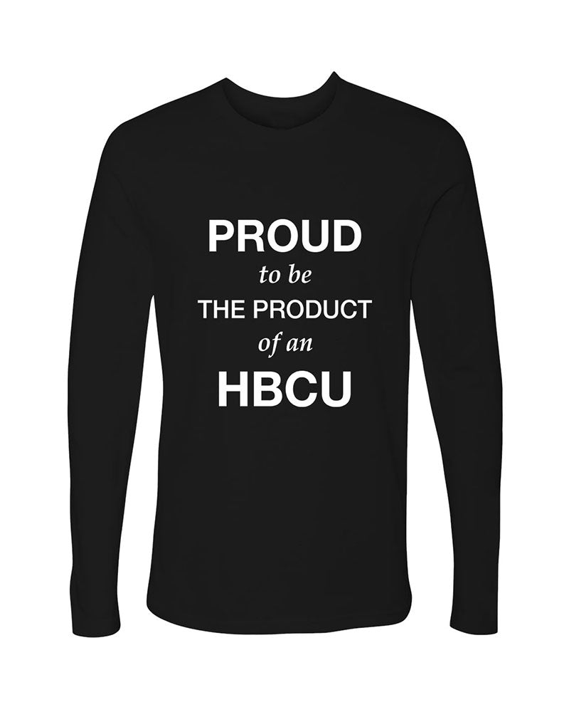 Proud To Be The Product Of An HBCU - Longsleeve