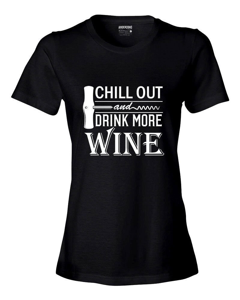 Women's Chill Out and Drink More Wine T-Shirt - Black