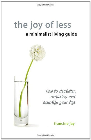 The Joy of Less - a minimalist living guide