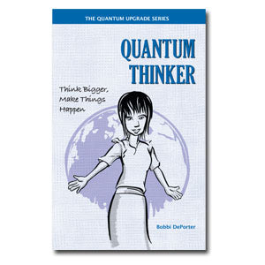 Quantum Thinker: Think Bigger, Make Things Happen
