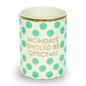 Ceramic Pencil Cup Mondays are Optional