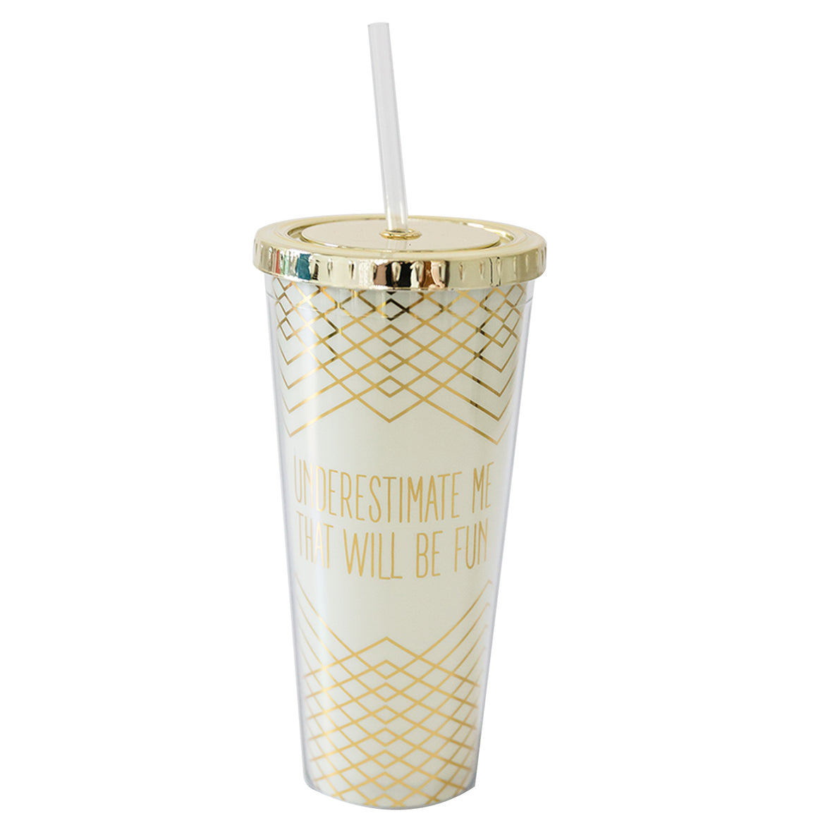 Straw Tumbler Underestimate me, that will be fun
