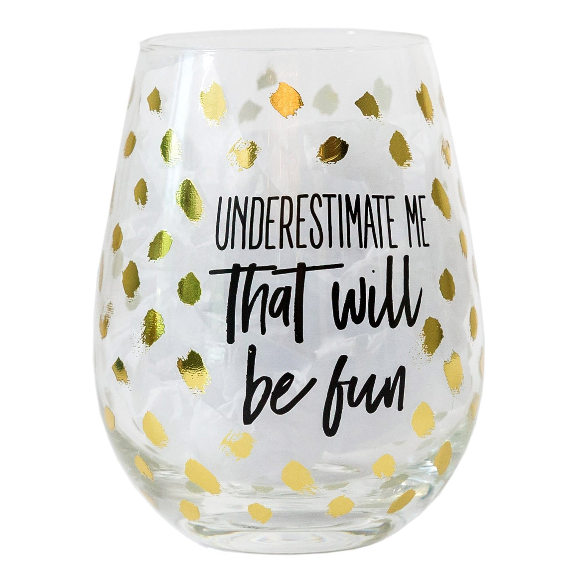 Glass Stemless Wine Underestimate Me