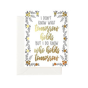Greeting Cards | I Don't Know What Tomorrow Holds, But I Do Know Who Holds Tomorrow