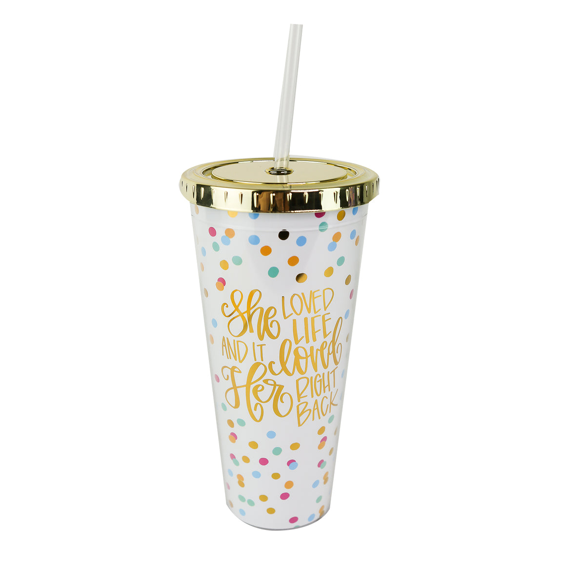 Straw Tumbler | She Loved Life and It Loved Her Right Back