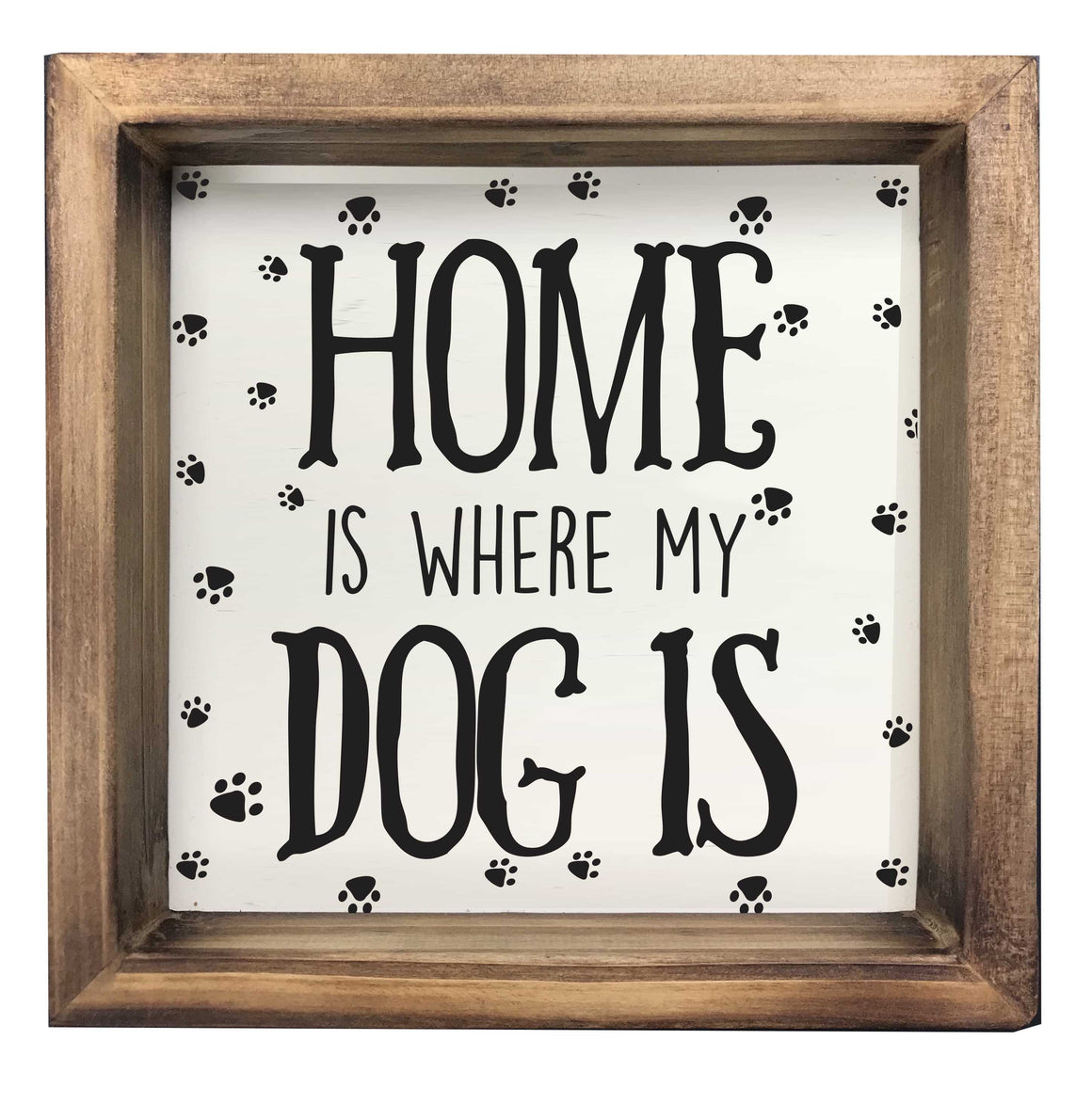 Wood Plaque | Home Is Where My Dog Is