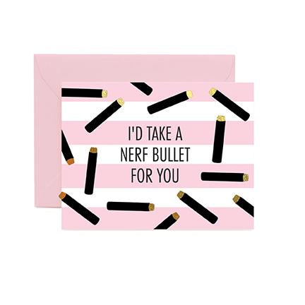 Greeting Cards | I'd Take a Nerf Bullet for You