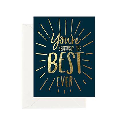 Greeting Cards | You're Seriously the Best Ever