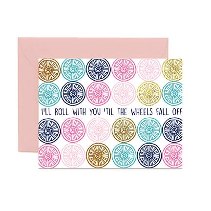 Greeting Cards | I'll Roll with You 'til the Wheels Fall off