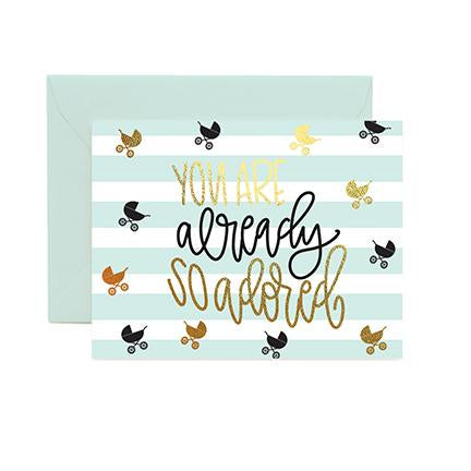 Greeting Cards | You are Already so Adored