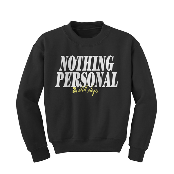 Nothing Personal Still Slaps Crewneck