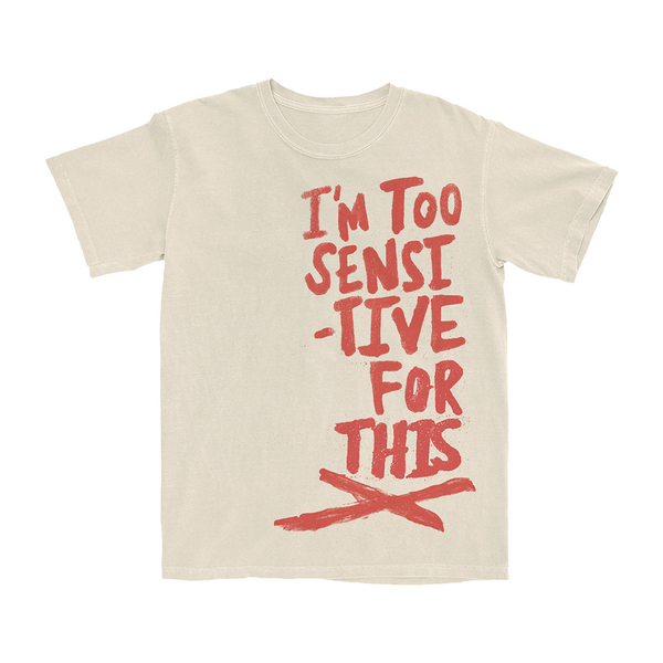 [PRE-ORDER] I'm Too Sensitive Natural T-Shirt