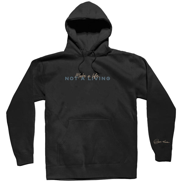 Make A Life, Not A Living Black Hoodie