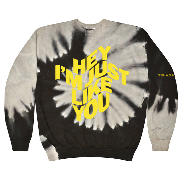Hey, I'm Just Like You Tie Dye Sweatshirt