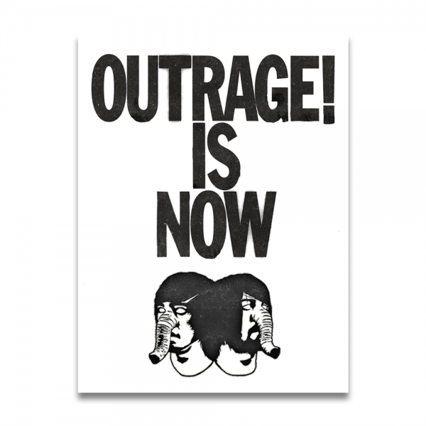 Outrage! Is Now Screen Printed Poster
