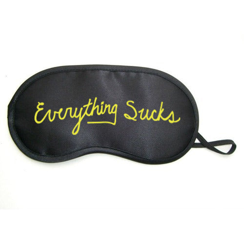 EVERYTHING SUCKS SLEEP MASK