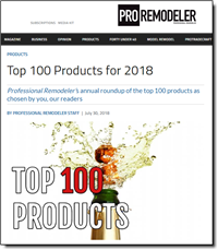 Top 100 Products for 2018 - Professional Remodeler's annual roundup of the top 100 products as chosen by their readers.