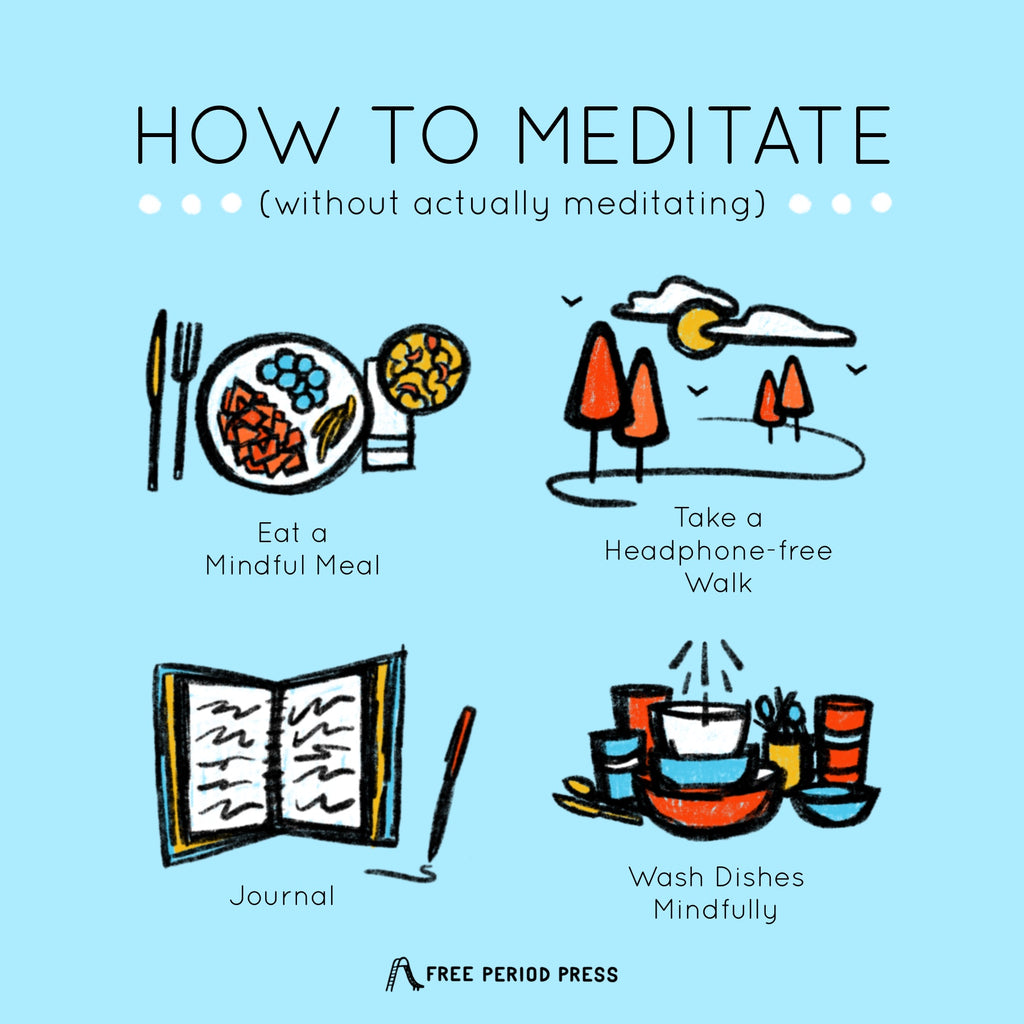 How to Meditate (Without Actually Meditating) - Free Period Press